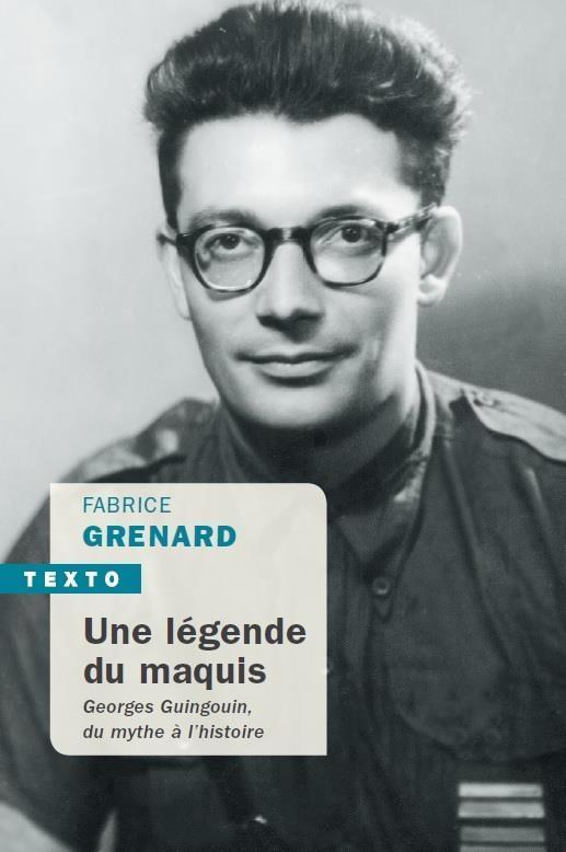 UNE LEGENDE DU MAQUIS  -  GEORGES GUINGOUIN, DU MYTHE A L'HISTOIRE GRENARD, FABRICE TALLANDIER