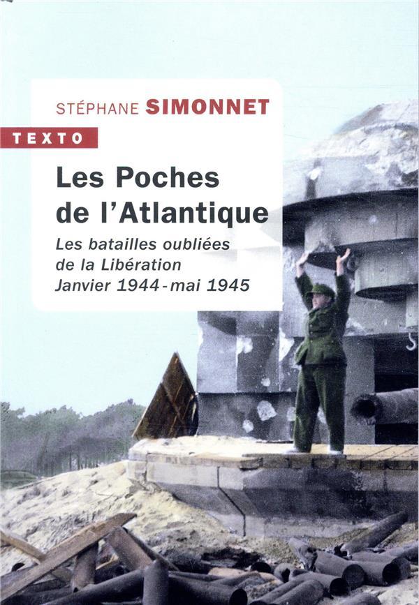 LES POCHES DE L'ATLANTIQUE - LES BATAILLES OUBLIEES DE LA LIBERATION JANVIER 1944 - MAI 1945  TALLANDIER