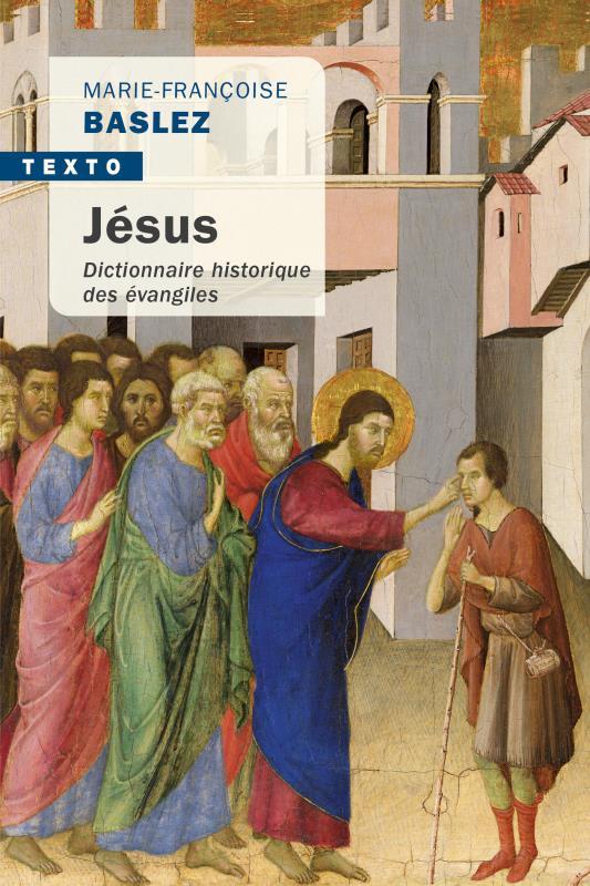 JESUS   DICTIONNAIRE HISTORIQUE DES EVANGILES