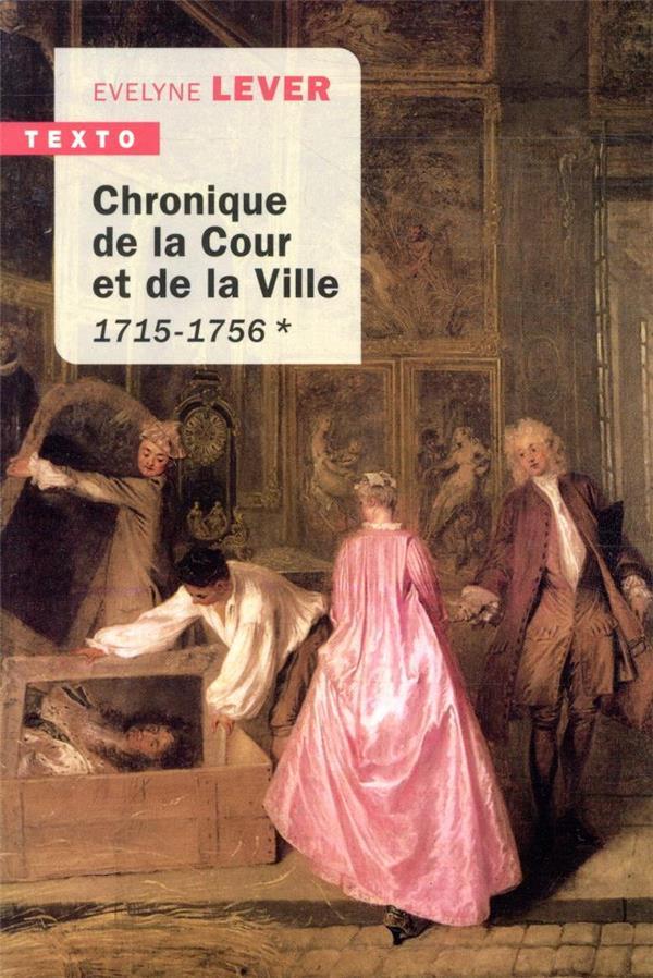 CHRONIQUES DE LA COUR ET DE LA VILLE  -  1715-1756 LEVER, EVELYNE TALLANDIER