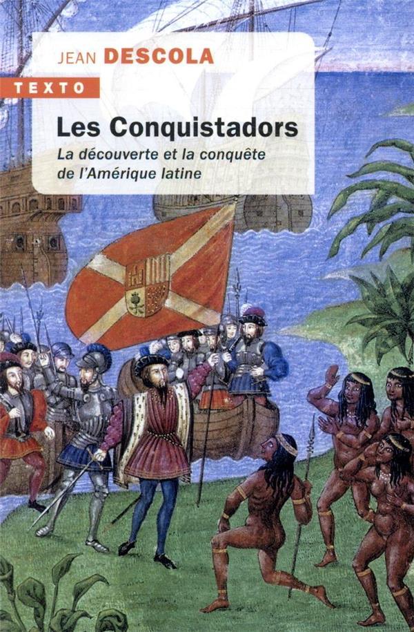 LES CONQUISTADORS  -  LA DECOUVERTE ET LA CONQUETE DE L'AMERIQUE LATINE