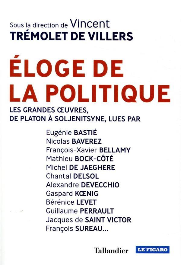 ELOGE DE LA POLITIQUE - AVEC LES GRANDS TEXTES
