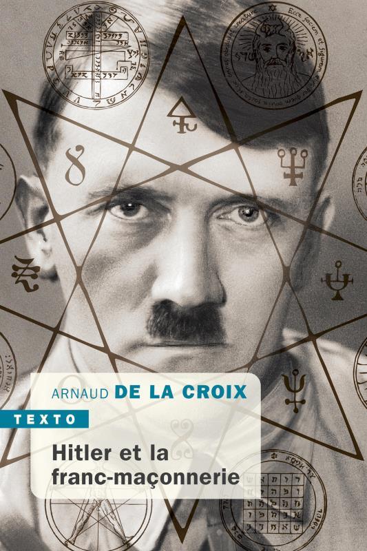HITLER ET LA FRANC-MACONNERIE DE LA CROIX, ARNAUD TALLANDIER