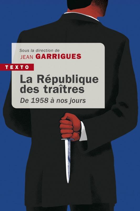 LA REPUBLIQUE DES TRAITRES  -  DE 1958 A NOS JOURS