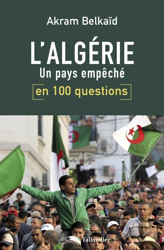 L'ALGERIE EN 100 QUESTIONS  -  UN PAYS EMPECHE