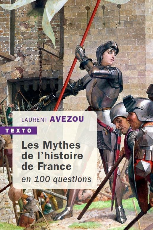 LES MYTHES DE L'HISTOIRE DE FRANCE  -  EN 100 QUESTIONS