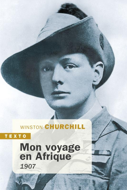 MON VOYAGE EN AFRIQUE  -  1907 CHURCHILL, WINSTON TALLANDIER