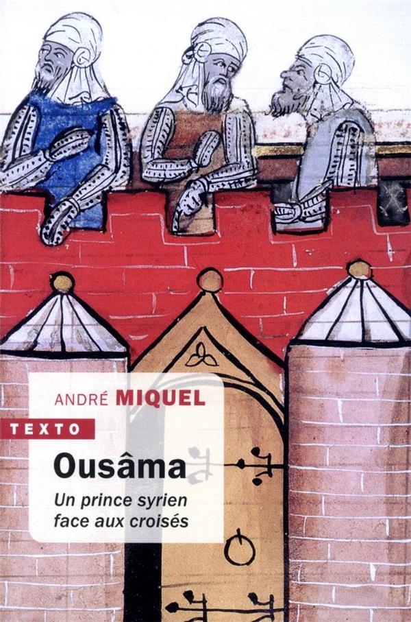 OUSAMA  -  UN PRINCE SYRIEN FACE AUX CROISES MIQUEL ANDRE TALLANDIER