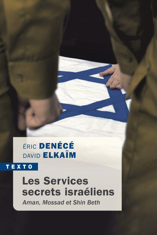 LES SERVICES SECRETS ISRAELIENS  -  AMAN, MOSSAD ET SHIN BETH DENECE ERIC/ELKAIM D TALLANDIER