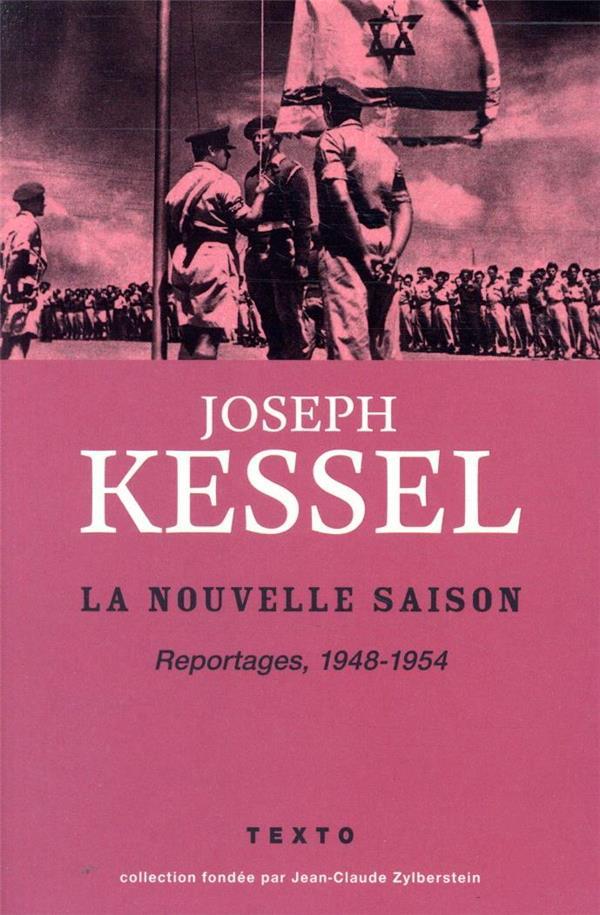 LA NOUVELLE SAISON  -  REPORTAGES, 1948-1954 KESSEL, JOSEPH TALLANDIER