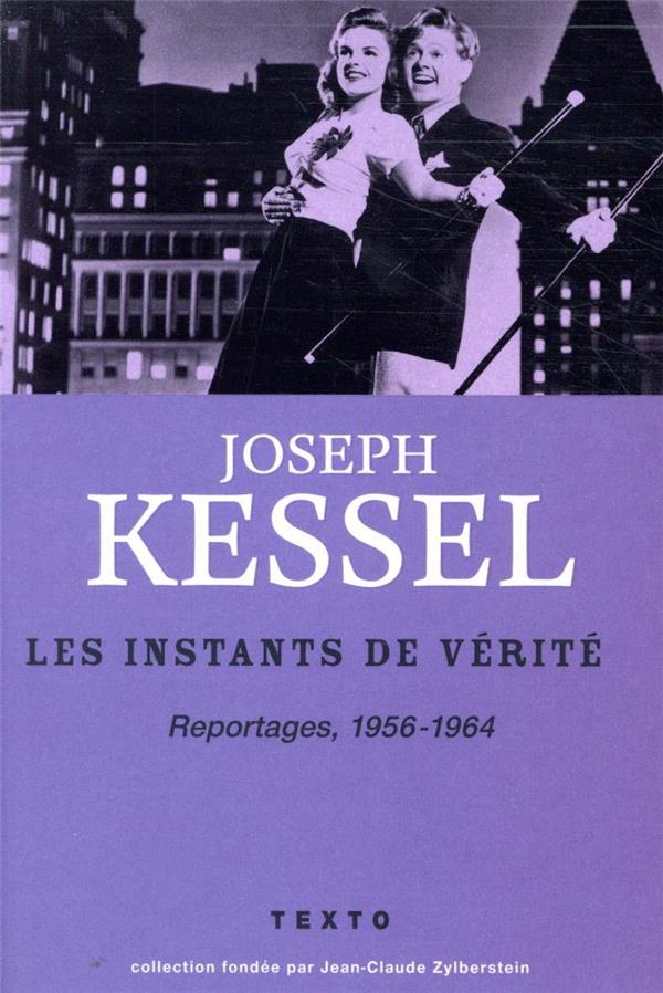 LES INSTANTS DE VERITE  -  REPORTAGES, 1956-1964