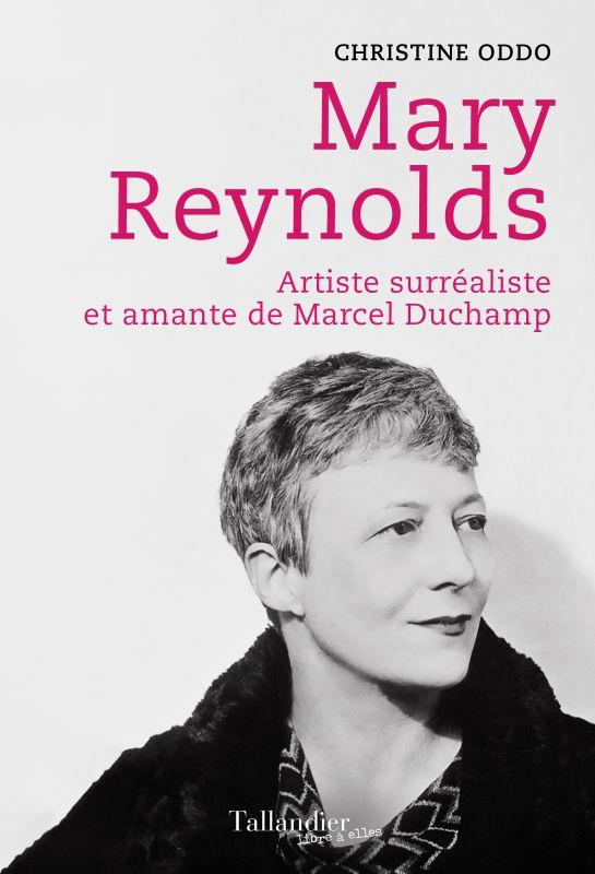 MARY REYNOLDS : ARTISTE SURREALISTE ET AMANTE DE MARCEL DUCHAMP ODDO CHRISTINE TALLANDIER