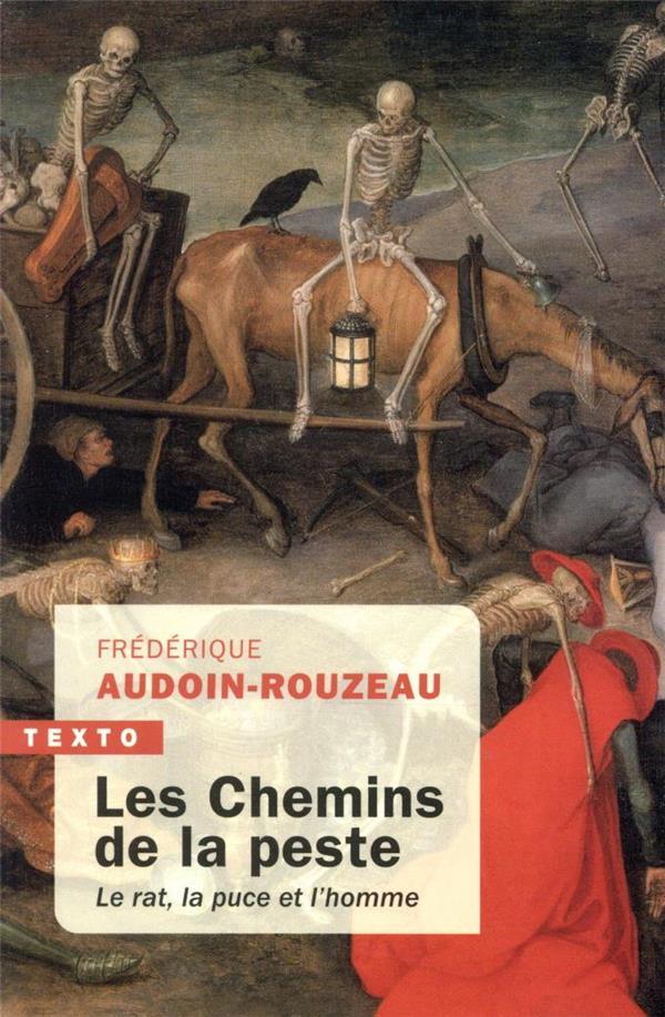 LES CHEMINS DE LA PESTE  -  LE RAT, LA PUCE ET L'HOMME