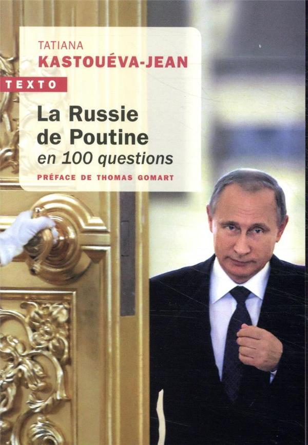 LA RUSSIE DE POUTINE EN 100 QUESTIONS KASTOUEVA-JEAN TATIA TALLANDIER
