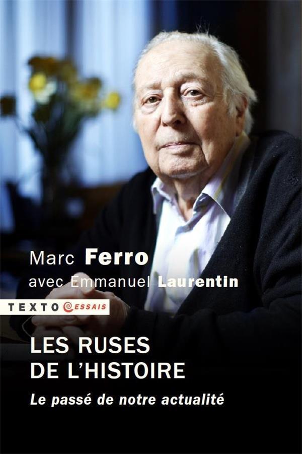 LES RUSES DE L'HISTOIRE  -  LE PASSE DE NOTRE ACTUALITE FERRO, MARC  TALLANDIER