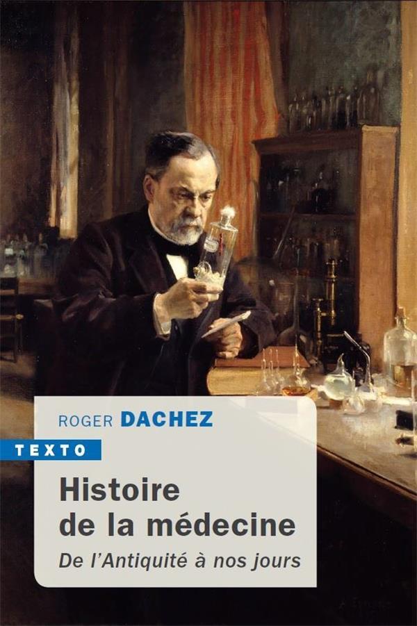 HISTOIRE DE LA MEDECINE  -  DE L'ANTIQUITE A NOS JOURS