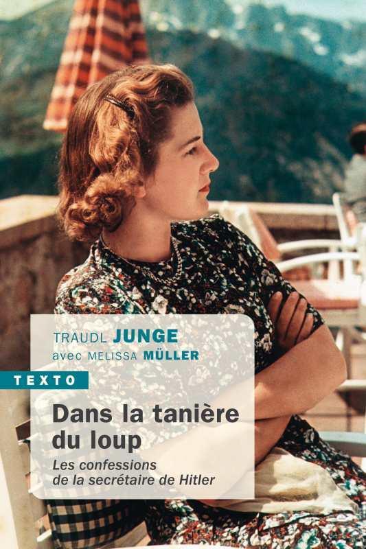 DANS LA TANIERE DU LOUP  -  LES CONFESSIONS DE LA SECRETAIRE DE HITLER JUNGE TRAUDL TALLANDIER