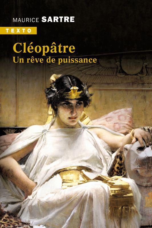 CLEOPATRE  -  UN REVE DE PUISSANCE SARTRE, MAURICE TALLANDIER