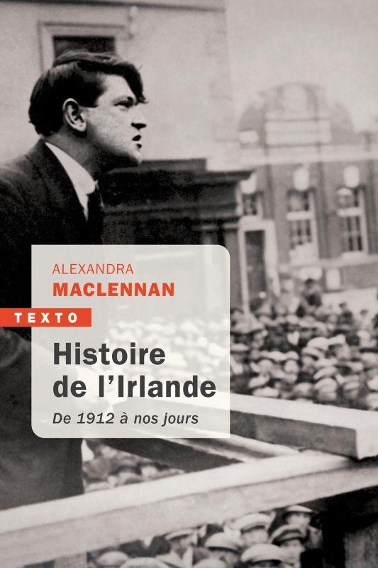 HISTOIRE DE L'IRLANDE DE 1912 A NOS JOURS