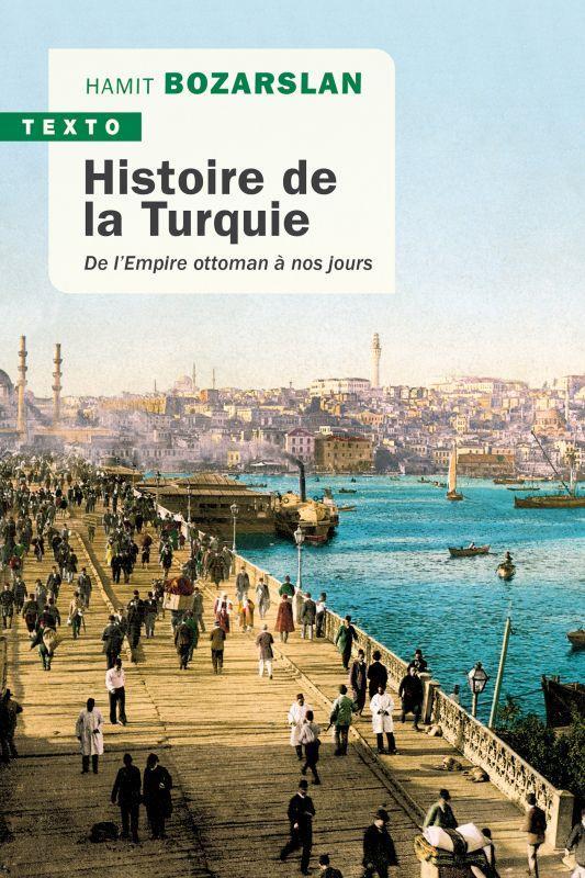 HISTOIRE DE LA TURQUIE  -  DE L'EMPIRE OTTOMAN A NOS JOURS BOZARSLAN, HAMIT TALLANDIER