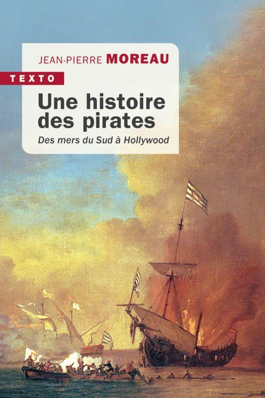 UNE HISTOIRE DES PIRATES - DES MERS DU SUD A HOLLYWOOD MOREAU, JEAN-PIERRE TALLANDIER