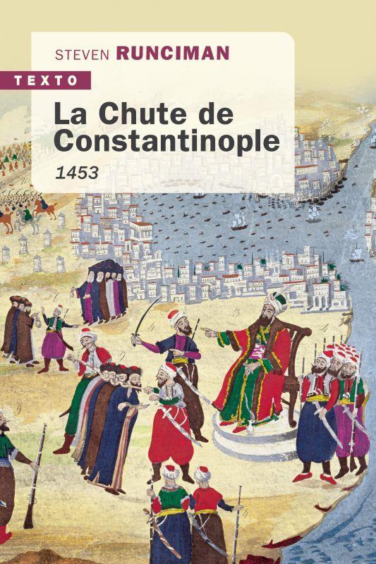 LA CHUTE DE CONSTANTINOPLE  -  1453 RUNCIMAN STEVEN TALLANDIER