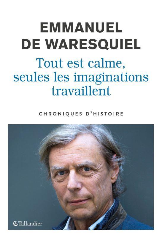 TOUT EST CALME, SEULES LES IMAGINATIONS TRAVAILLENT : CHRONIQUES