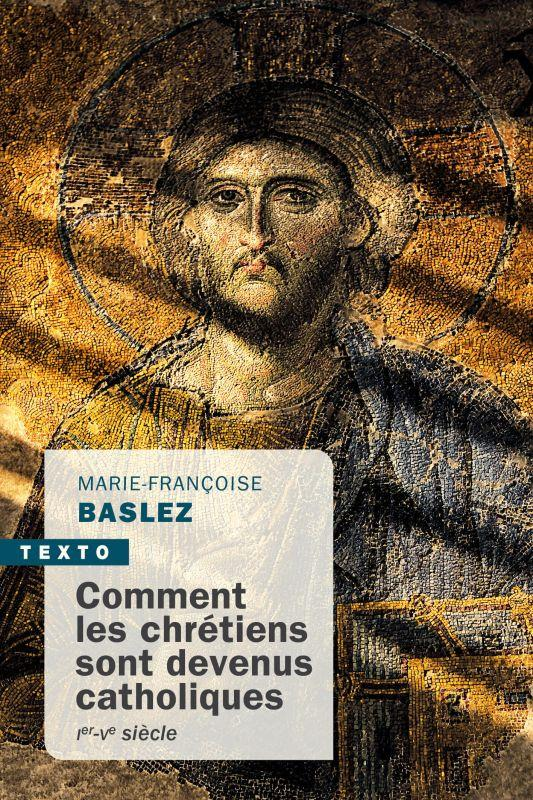 COMMENT LES CHRETIENS SONT DEVENUS CATHOLIQUES : IER-VE SIECLE
