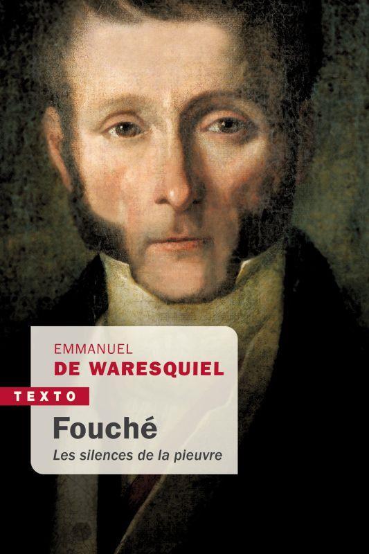 FOUCHE : LES SILENCES DE LA PIEUVRE WARESQUIEL DE EMMANU TALLANDIER