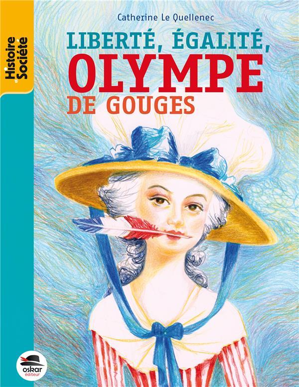 OLYMPE DE GOUGES Le Quellenec Catherine Oskar