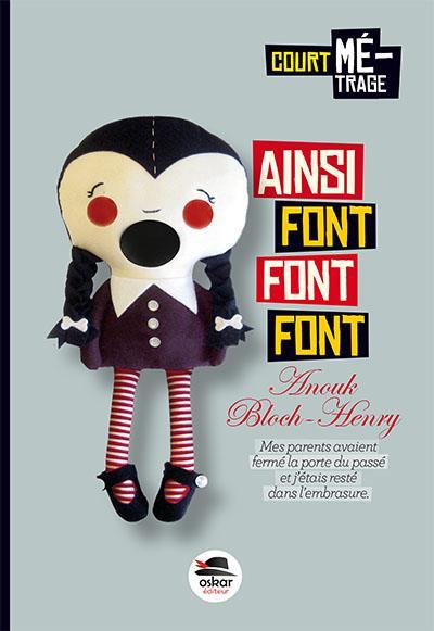 AINSI FONT, FONT, FONT Bloch-Henry Anouk Oskar