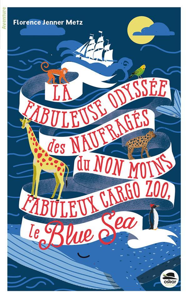 LA FABULEUSE ODYSSEE DES NAUFRAGES DU NON MOINS FABULEUX CARGO ZOO LE BLUE SEA
