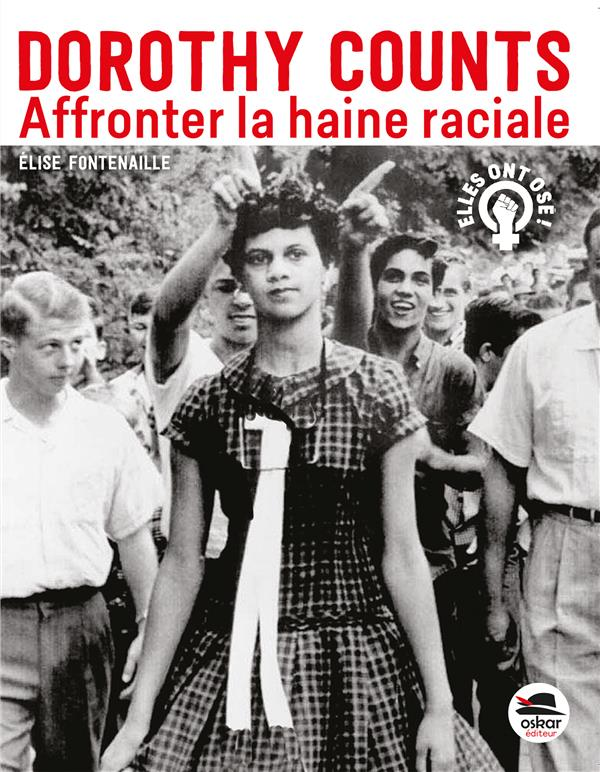 DOROTHY COUNTS - AFFRONTER LA HAINE RACIALE