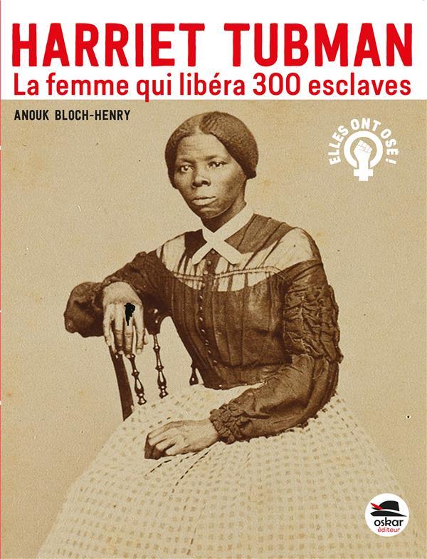 HARRIET TUBMAN - LA FEMME QUI LIBERA 300 ESCLAVES
