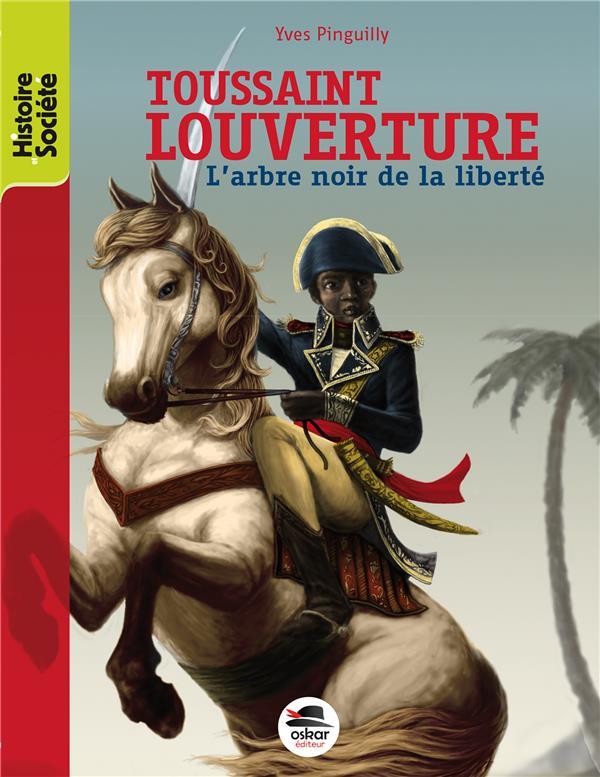 TOUSSAINT LOUVERTURE - NOUVELLE EDITION - L'ARBRE NOIR DE LA LIBERTE
