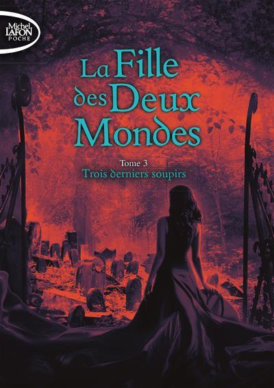LA FILLE DES DEUX MONDES T.3  -  TROIS DERNIERS SOUPIRS HUNTER C. C. LAFON POCHE