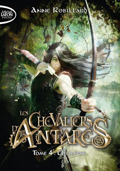 LES CHEVALIERS D'ANTARES T.4  -  CHIMERES ROBILLARD, ANNE LAFON POCHE