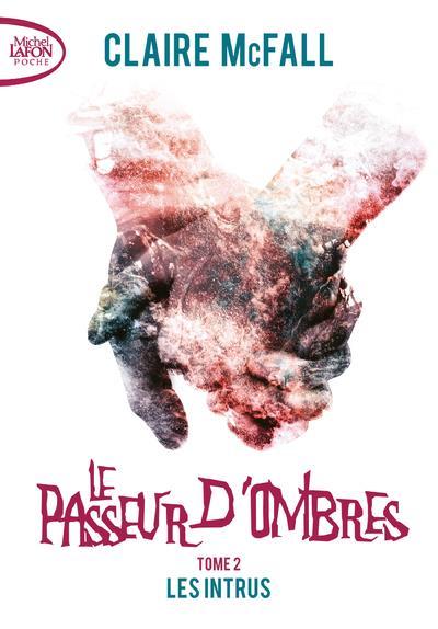 LE PASSEUR D'OMBRES T.2  -  LES INTRUS MCFALL, CLAIRE LAFON POCHE