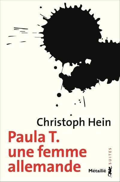 PAULA T. - UNE FEMME ALLEMANDE HEIN CHRISTOPH METAILIE