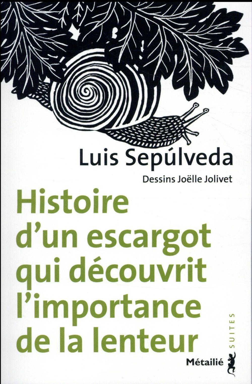 HISTOIRE D-UN ESCARGOT QUI DEC SEPULVEDA/JOLIVET METAILIE