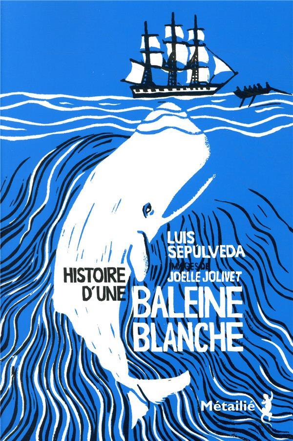 HISTOIRE D'UNE BALEINE BLANCHE SEPULVEDA/JOLIVET METAILIE