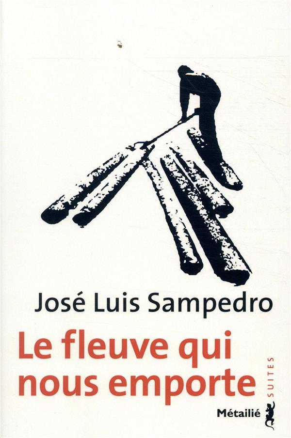 LE FLEUVE QUI NOUS EMPORTE SAMPEDRO JOSE LUIS METAILIE