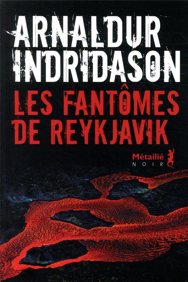 LES FANTOMES DE REYKJAVIK INDRIDASON ARNALDUR METAILIE