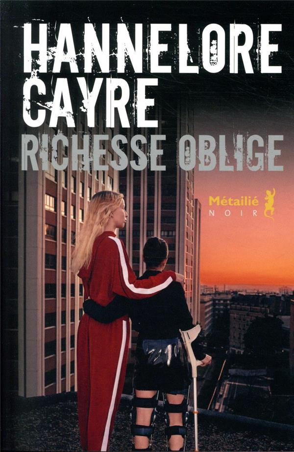 RICHESSE OBLIGE CAYRE, HANNELORE METAILIE