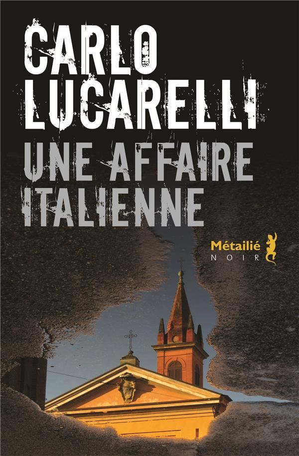 UNE AFFAIRE ITALIENNE LUCARELLI, CARLO METAILIE