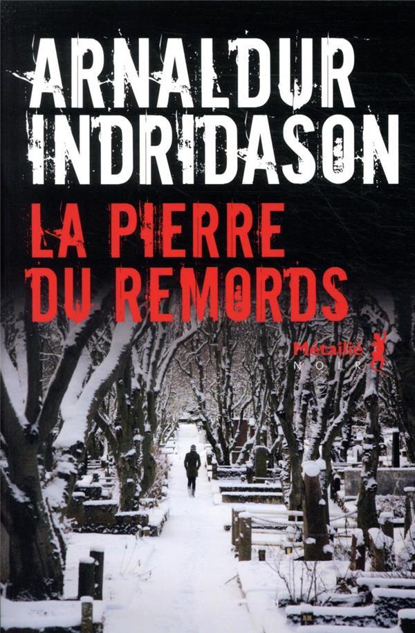 LA PIERRE DU REMORDS INDRIDASON ARNALDUR METAILIE
