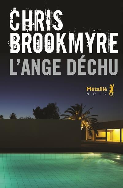 L'ANGE DECHU BROOKMYRE, CHRIS METAILIE