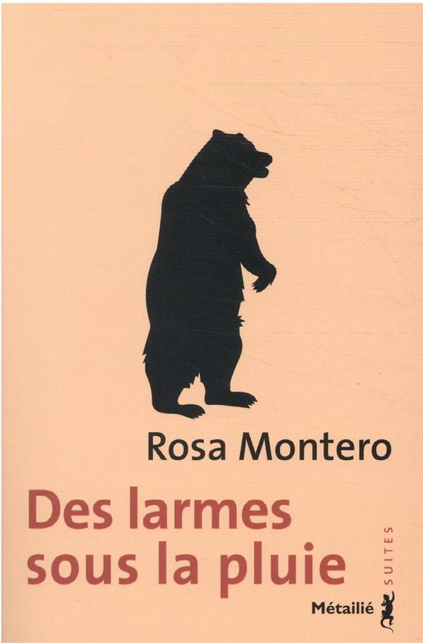 DES LARMES SOUS LA PLUIE MONTERO, ROSA METAILIE