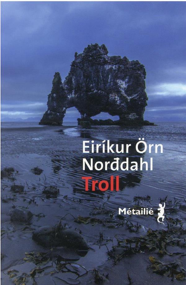 TROLL NORDDAHL, EIRIKUR ORN METAILIE