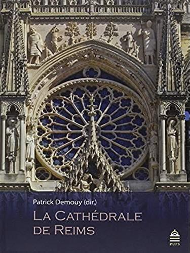 LA CATHEDRALE DE REIMS  Presses de l'Université Paris-Sorbonne